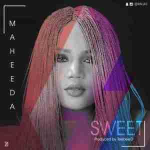 """Maheeda - """"Sweet"""""""